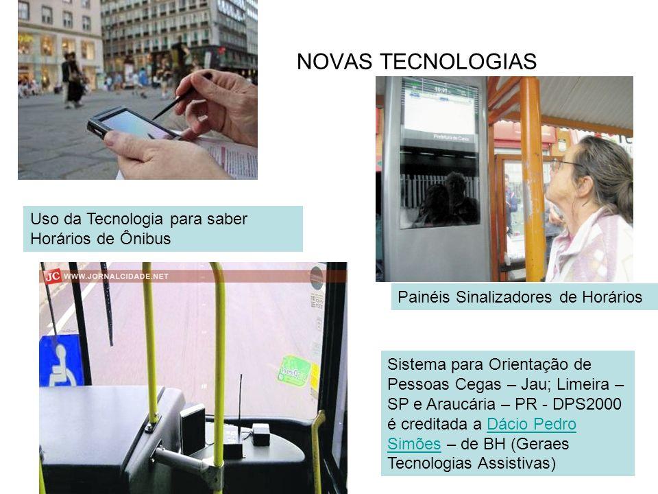 NOVAS TECNOLOGIAS Uso da Tecnologia para saber Horários de Ônibus Sistema para Orientação de Pessoas Cegas – Jau; Limeira – SP e Araucária – PR - DPS2