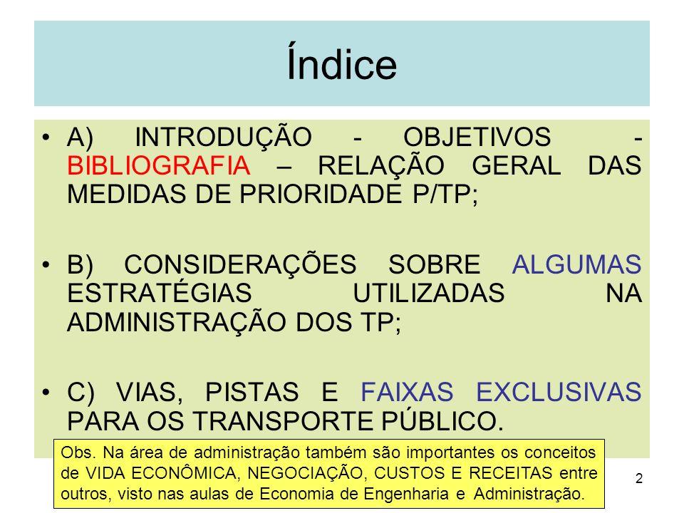 2 Índice A) INTRODUÇÃO - OBJETIVOS - BIBLIOGRAFIA – RELAÇÃO GERAL DAS MEDIDAS DE PRIORIDADE P/TP; B) CONSIDERAÇÕES SOBRE ALGUMAS ESTRATÉGIAS UTILIZADA