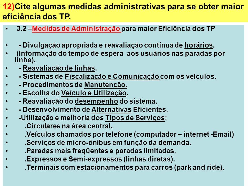 21 3.2 –Medidas de Administração para maior Eficiência dos TP - Divulgação apropriada e reavaliação contínua de horários. (Informação do tempo de espe