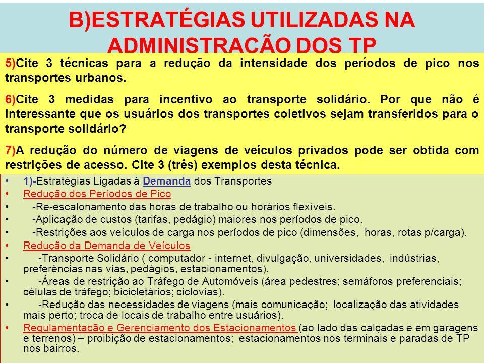 9 B)ESTRATÉGIAS UTILIZADAS NA ADMINISTRAÇÃO DOS TP 1)-Estratégias Ligadas à Demanda dos Transportes Redução dos Períodos de Pico -Re-escalonamento das
