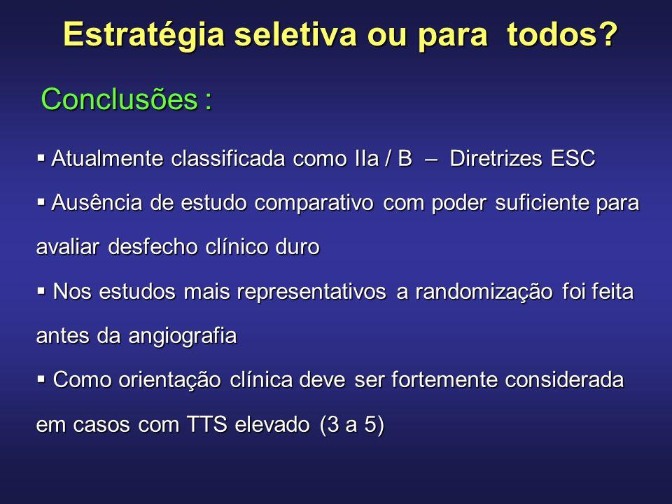 Estratégia seletiva ou para todos? Atualmente classificada como IIa / B – Diretrizes ESC Atualmente classificada como IIa / B – Diretrizes ESC Ausênci