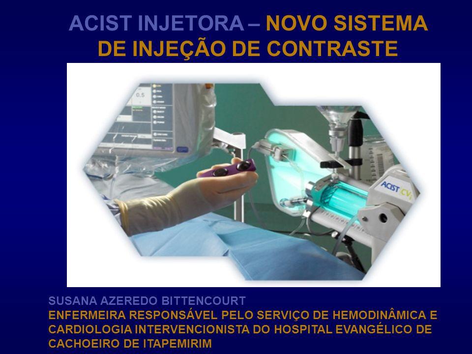 SISTEMA ACIST DE INJEÇÃO DE CONTRASTE – ACIST CVi SISTEMA INTEGRADO Sensor detector de coluna de ar Manifold automático Seringa multi-uso (substituível, localizada dentro de um sistema de câmara ) Sensor integrado de monitorização de pressão Linha de contraste Linha de soro