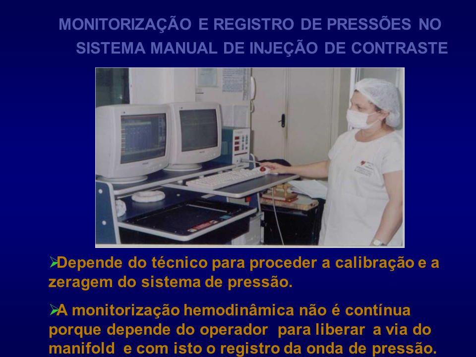 SISTEMA MANUAL DE INJEÇÃO DE CONTRASTE MONITORIZAÇÃO E REGISTRO DE PRESSÕES NO Depende do técnico para proceder a calibração e a zeragem do sistema de