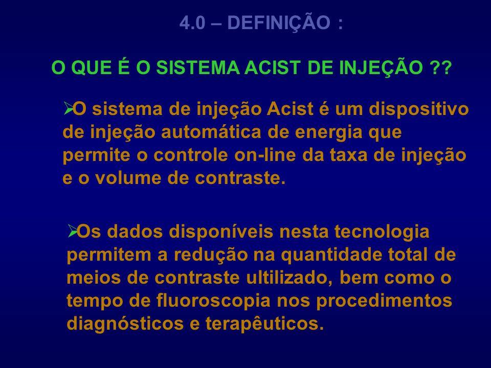 4.0 – DEFINIÇÃO : O sistema de injeção Acist é um dispositivo de injeção automática de energia que permite o controle on-line da taxa de injeção e o v
