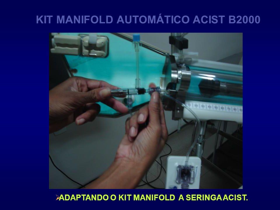 ADAPTANDO O KIT MANIFOLD A SERINGA ACIST. KIT MANIFOLD AUTOMÁTICO ACIST B2000