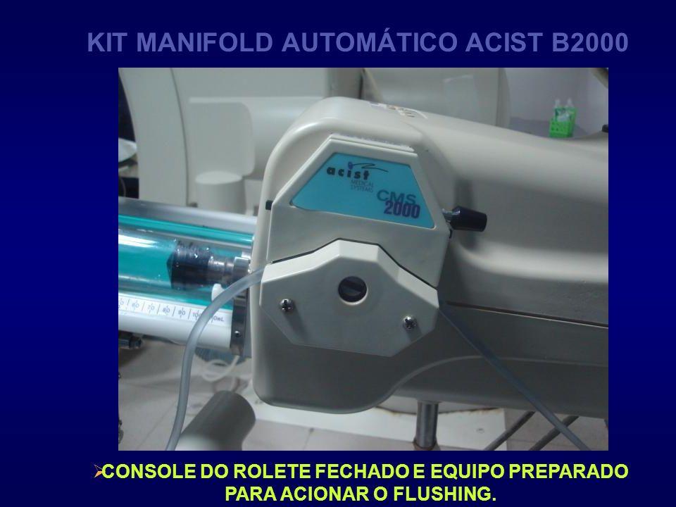 CONSOLE DO ROLETE FECHADO E EQUIPO PREPARADO PARA ACIONAR O FLUSHING. KIT MANIFOLD AUTOMÁTICO ACIST B2000