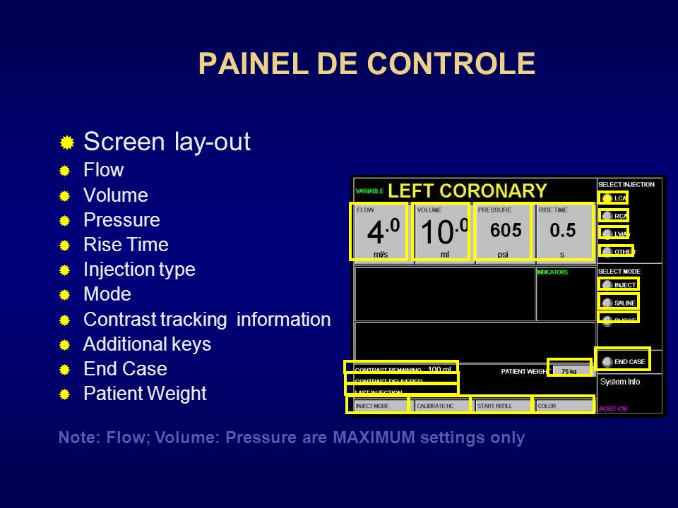 PAINEL DE CONTROLE Screen lay-out Flow Volume Pressure Rise Time Injection type Mode Contrast tracking information Additional keys End Case Patient We