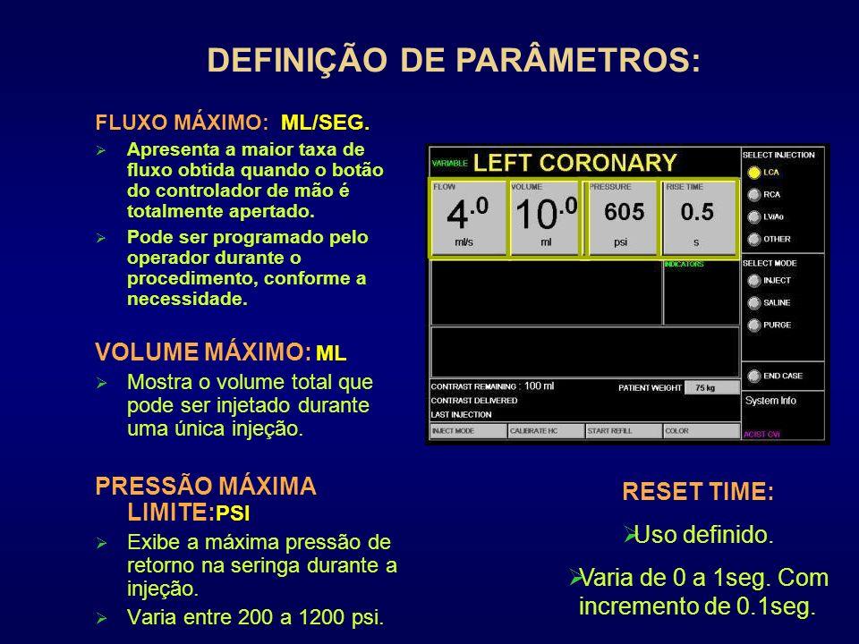 FLUXO MÁXIMO: ML/SEG. Apresenta a maior taxa de fluxo obtida quando o botão do controlador de mão é totalmente apertado. Pode ser programado pelo oper