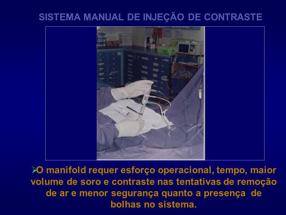 SISTEMA MANUAL DE INJEÇÃO DE CONTRASTE Requer do operador uma vigilância constante quanto ao término de contraste e soro,com maior risco de infusão de bolhas,por falta de um sistema de segurança.