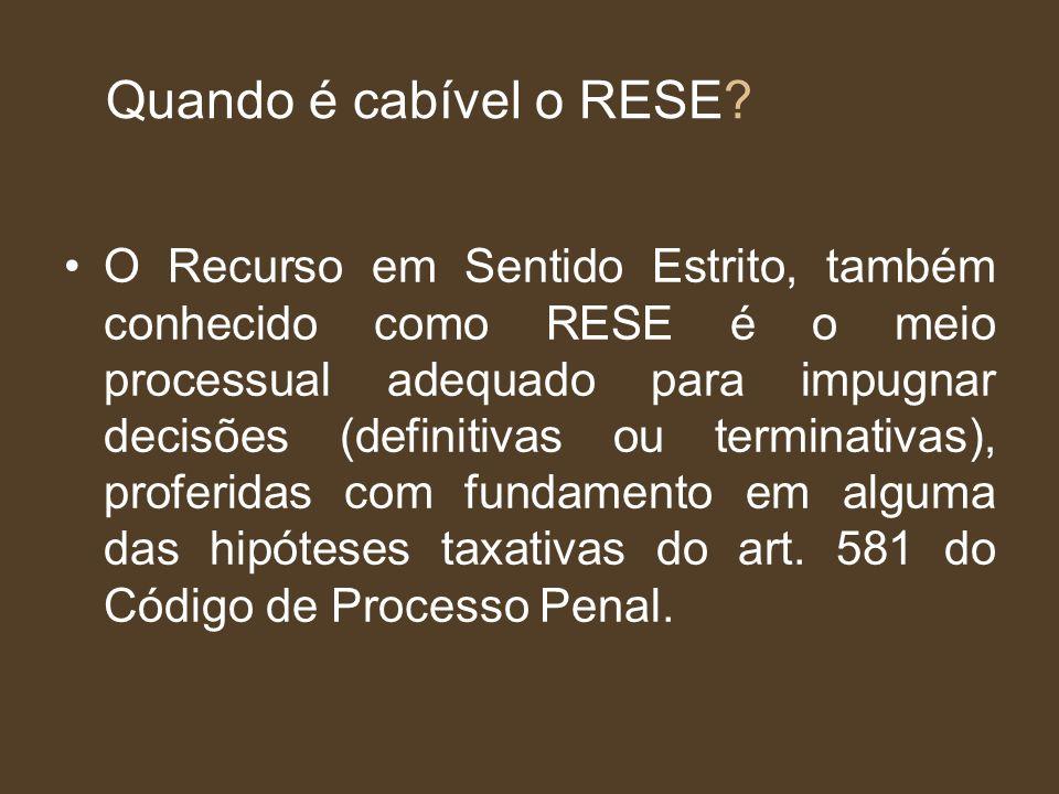 Quando é cabível o RESE? O Recurso em Sentido Estrito, também conhecido como RESE é o meio processual adequado para impugnar decisões (definitivas ou