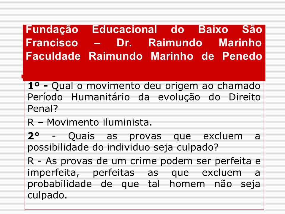Fundação Educacional do Baixo São Francisco – Dr. Raimundo Marinho Faculdade Raimundo Marinho de Penedo 1º - Qual o movimento deu origem ao chamado Pe
