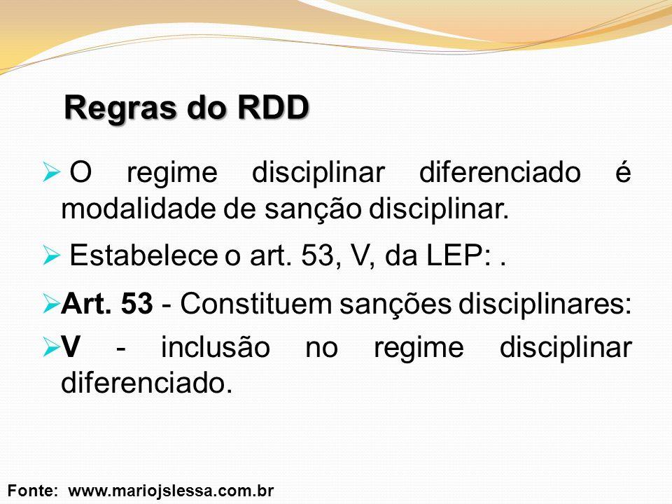Regras do RDD O regime disciplinar diferenciado é modalidade de sanção disciplinar. Estabelece o art. 53, V, da LEP:. Art. 53 - Constituem sanções dis