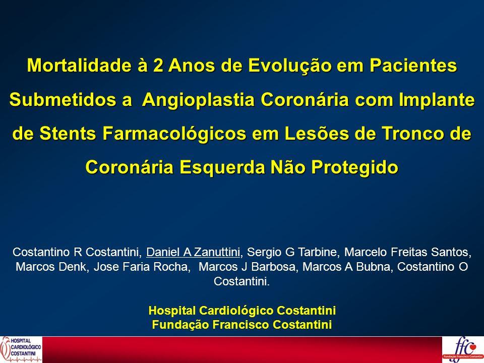 Mortalidade à 2 Anos de Evolução em Pacientes Submetidos a Angioplastia Coronária com Implante de Stents Farmacológicos em Lesões de Tronco de Coronár
