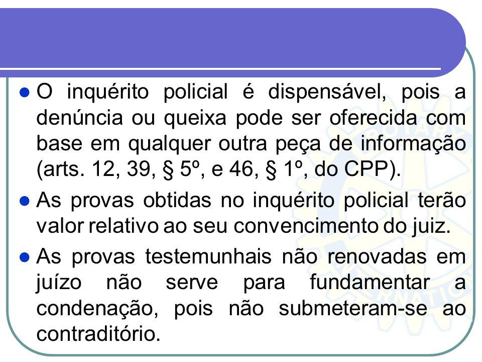 9. Inquérito Policial 1ª e 2ª Parte Inquérito Policial é o procedimento administrativo prévio, que tem o condão de apurar as infrações penais e fundam