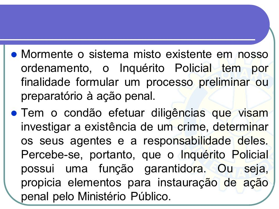 Com a notitia criminis se instaura o inquérito policial, mas a lei processual disciplina a matéria prevendo formas específicas de comunicação para o i