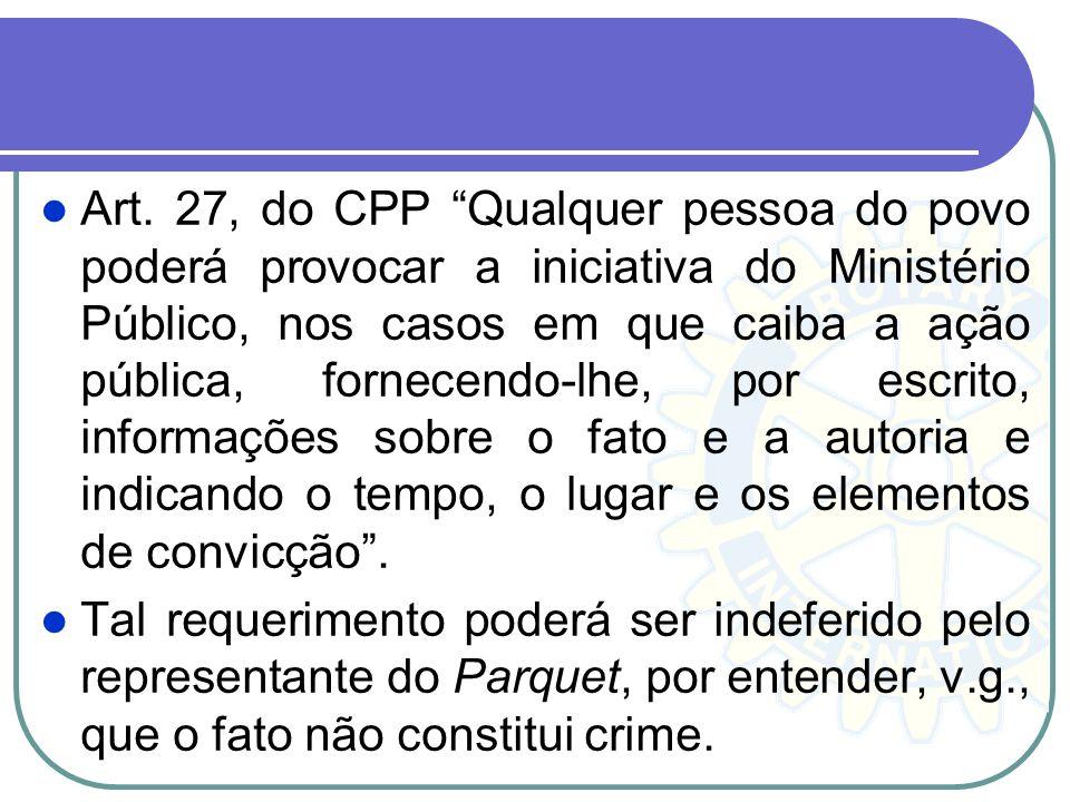 Art. 40 do CPP Quando, em autos ou papéis que conhecerem, os juízes ou tribunais verificarem a existência de crime de ação pública, remeterão ao Minis