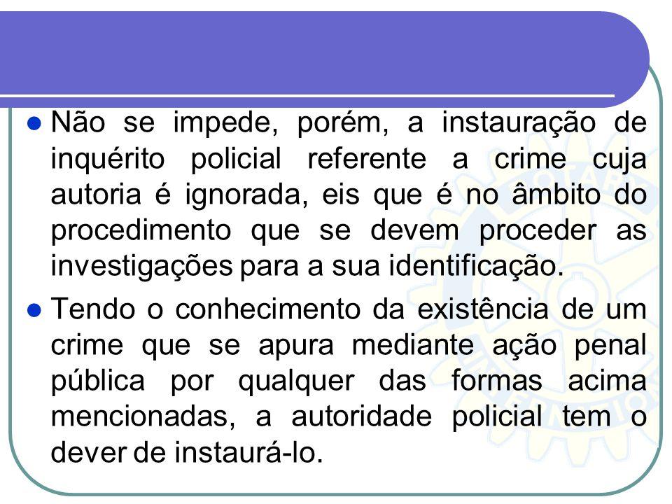 Inicia-se ainda o inquérito policial através de portaria para a instauração do procedimento. A portaria é uma peça donde a autoridade policial consign