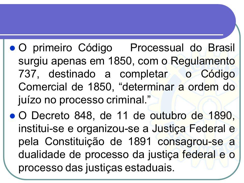 A Constituição Federal de 1824 estabeleceu algumas garantias processuais como a proibição de prender e conservar alguém preso sem culpa formada (Art.
