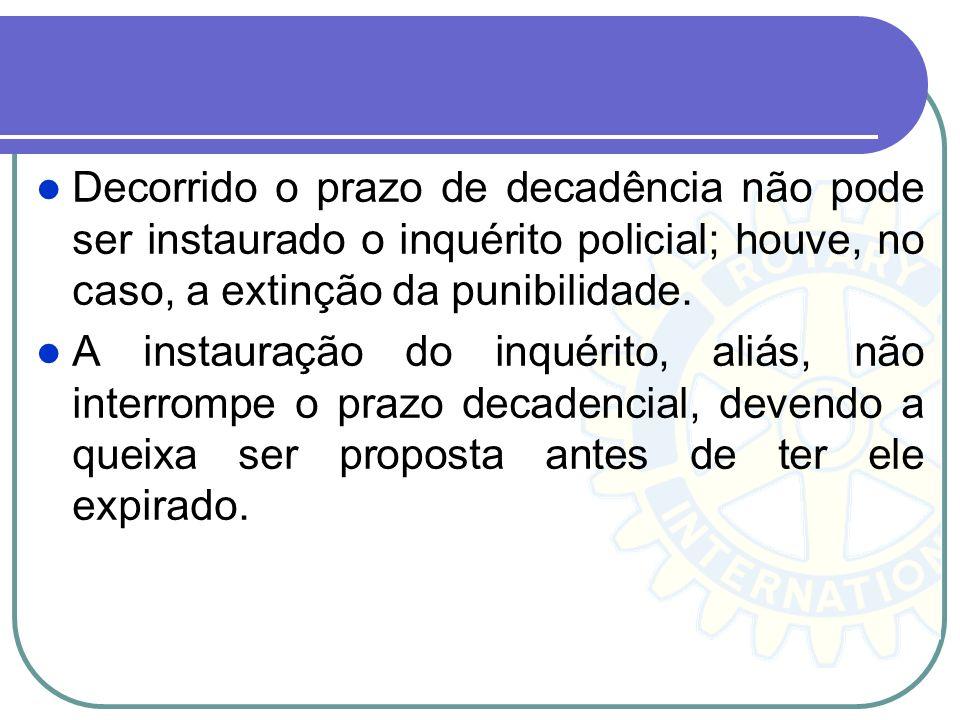 Obs.:Na hipótese de prisão em flagrante por crime que se apura mediante queixa, o auto respectivo só pode ser lavrado quando requerida, por escrito ou