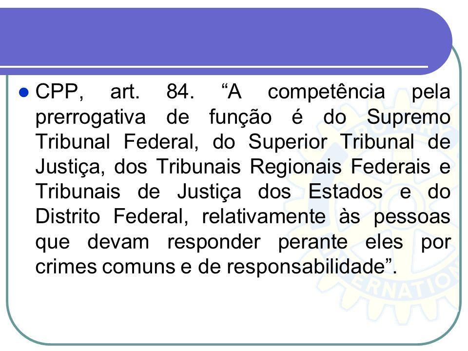 Competência A competência tem como fundamento o Princípio do Juiz Natural. A competência está, assim, delimitada constitucionalmente em razão da matér