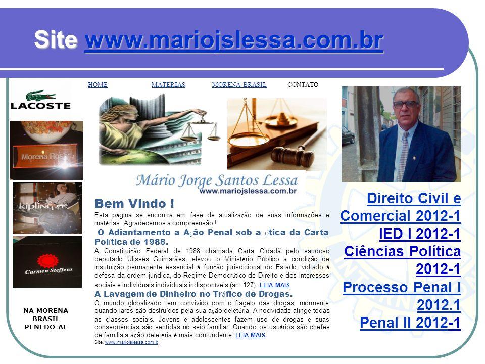 DIREITO PROCESSUAL PENAL I Faculdade Raimundo Marinho Campus Penedo – 2012/1 Penedo – Al Prof. Mário Jorge S. Lessa. wwww wwww wwww.... mmmm aaaa rrrr