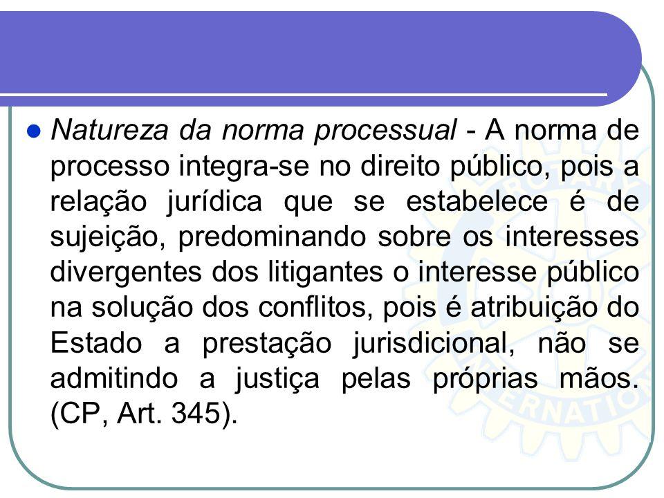 1 - normas de organização judiciária, que trata da criação e estrutura dos órgãos judiciários e seus auxiliares; 2 - normas processuais, que cuidam do