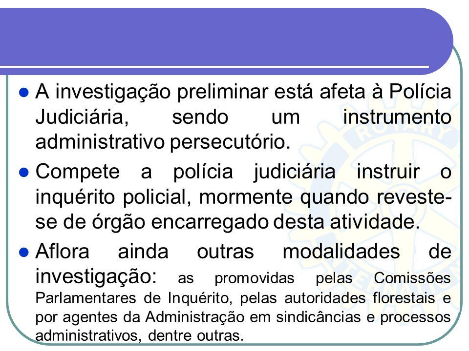 Fase pré-processual ou investigativa Titular do direito de punir, quando se infringe a norma penal o Estado, para fazer valer o seu direito, procura o
