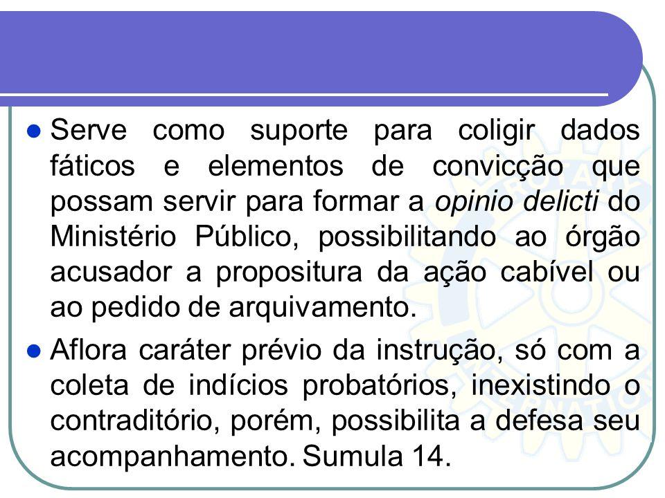 A investigação preliminar está afeta à Polícia Judiciária, sendo um instrumento administrativo persecutório. Compete a polícia judiciária instruir o i