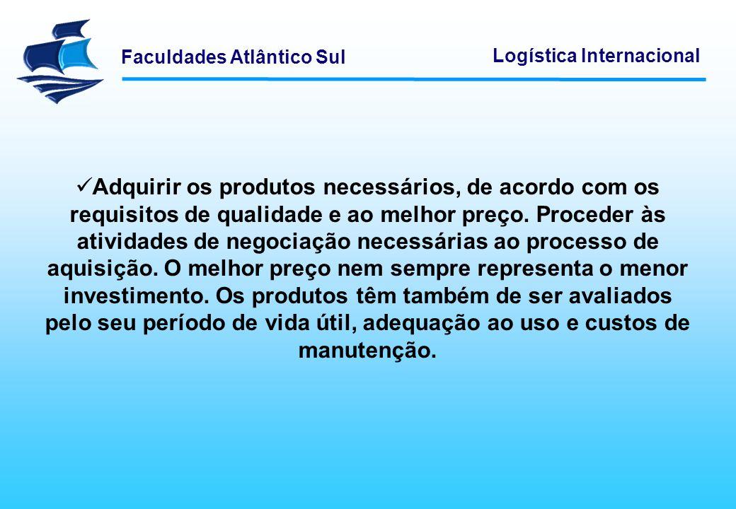 Faculdades Atlântico Sul Logística Internacional Incentivar e cooperar em programas conjuntos (fornecedores + empresa) de redução de custos, análise de valor, estudos de make-or-buy, estudos de mercado e planejamento a longo prazo.
