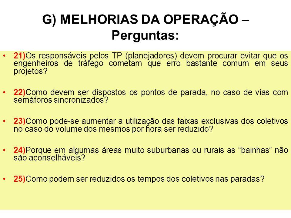 38 G) MELHORIAS DA OPERAÇÃO – Perguntas: 21)Os responsáveis pelos TP (planejadores) devem procurar evitar que os engenheiros de tráfego cometam que er