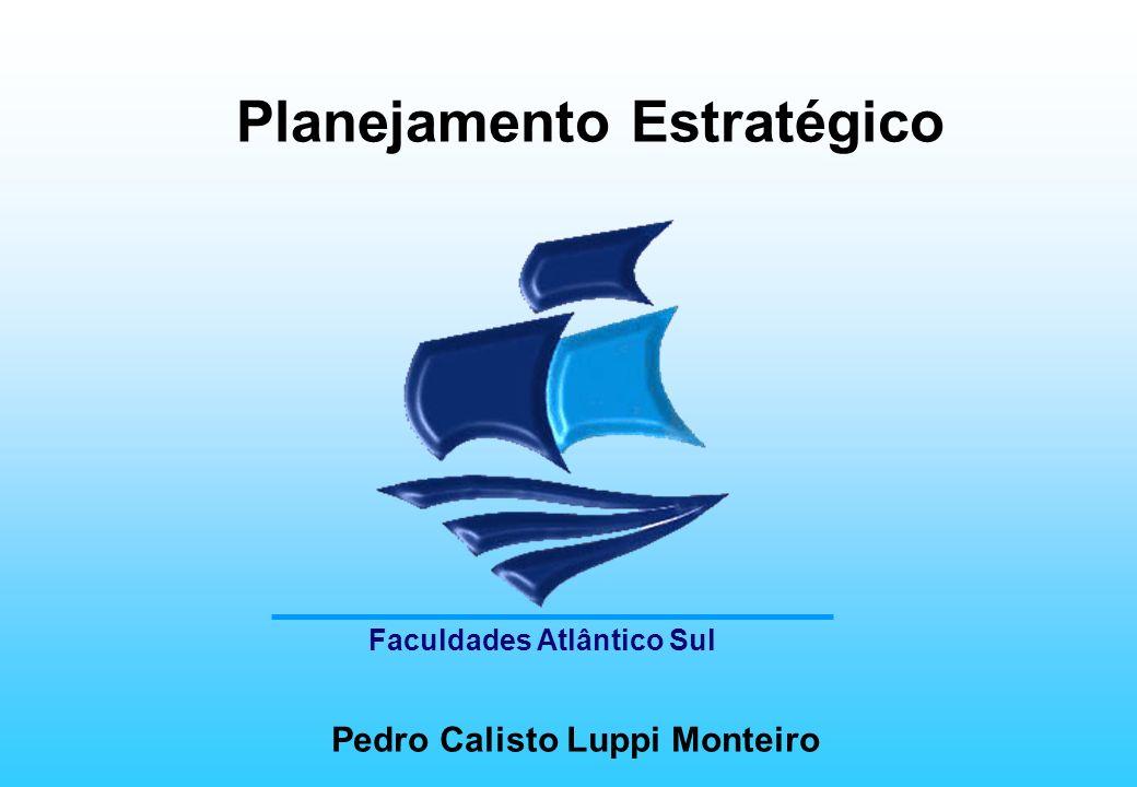 Planejamento Estratégico Pedro Calisto Luppi Monteiro Faculdades Atlântico Sul