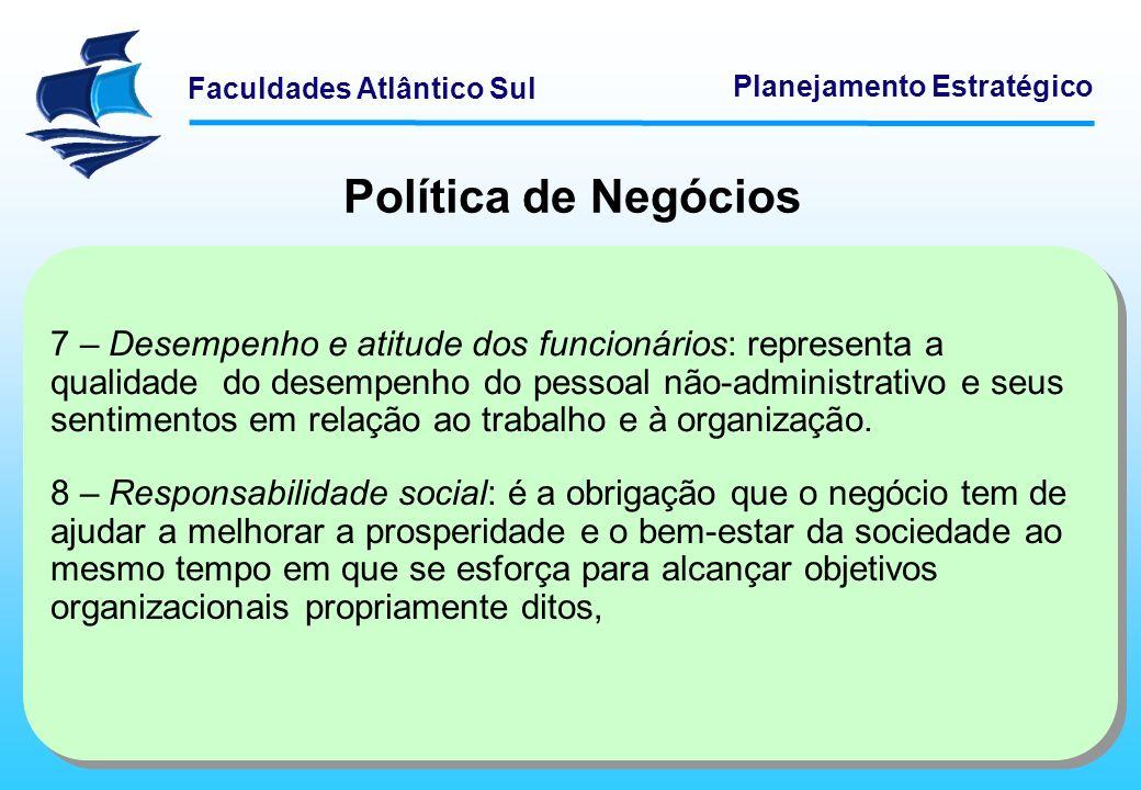 Faculdades Atlântico Sul Planejamento Estratégico Política de Negócios Fontes de dados para FCS: - Pesquisa de mercado.