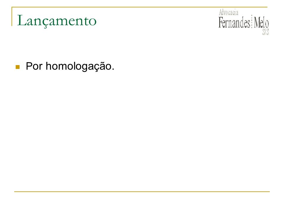 Lançamento P or homologação.