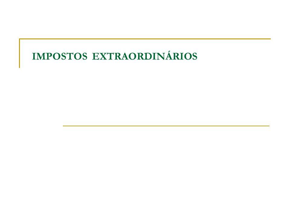 IMPOSTOS EXTRAORDINÁRIOS