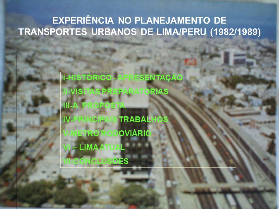 III – PROPOSTA Julho de 1985 Municipalidade coloca em Concorrência Internacional realização de assistência técnica para a implantação de projetos de transportes urbanos.