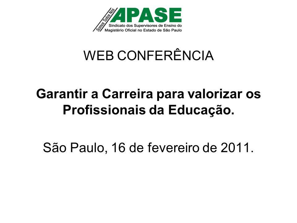 WEB CONFERÊNCIA Garantir a Carreira para valorizar os Profissionais da Educação.