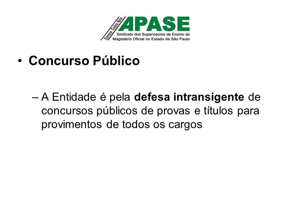 Concurso Público –A Entidade é pela defesa intransigente de concursos públicos de provas e títulos para provimentos de todos os cargos