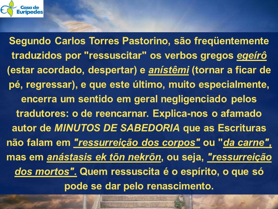 Segundo Carlos Torres Pastorino, são freqüentemente traduzidos por