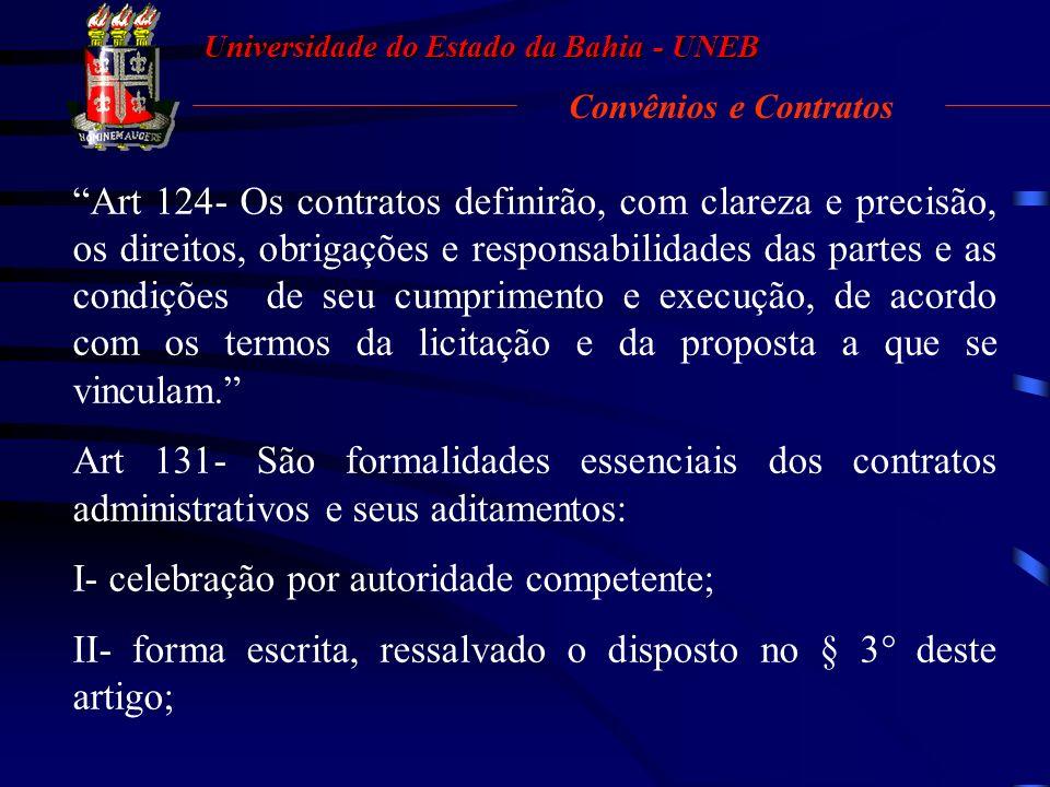 Universidade do Estado da Bahia - UNEB 02. Convênios e Contratos IV- diversificação da cooperação oferecida por cada partícipe; V- responsabilidade do