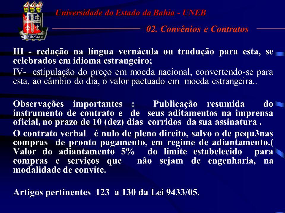 Universidade do Estado da Bahia - UNEB Convênios e Contratos Art 124- Os contratos definirão, com clareza e precisão, os direitos, obrigações e respon