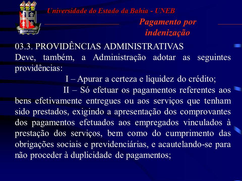 Universidade do Estado da Bahia - UNEB Pagamento por indenização 3. Caracterização da circunstância emergencial fática que ensejou a autorização da pr