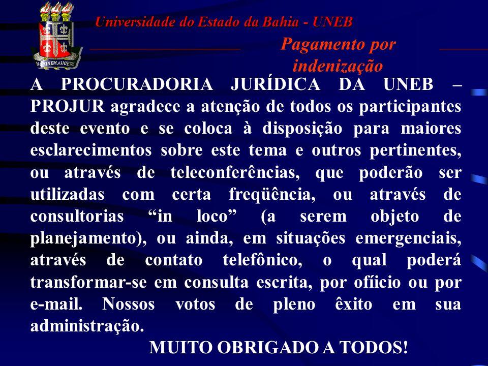 Universidade do Estado da Bahia - UNEB Pagamento por indenização III – Proceder a regular retenção dos encargos legais incidentes sobre os pagamentos.