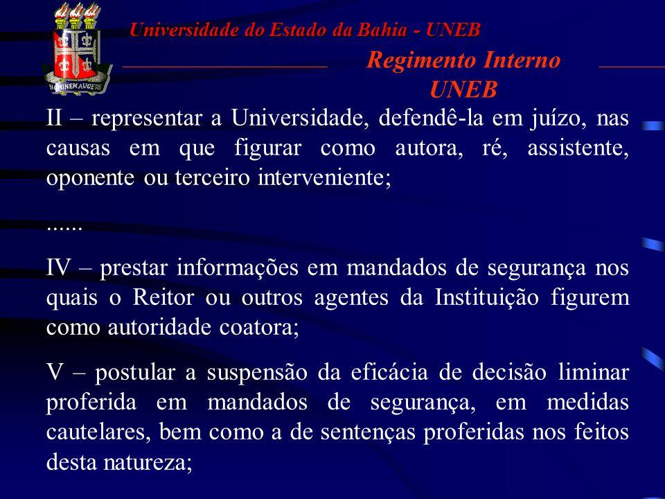 Universidade do Estado da Bahia - UNEB Regimento Interno UNEB 01. INFORMAÇÕES GENÉRICAS 01.1. Competências da Projur Art. 27. A Procuradoria Jurídica