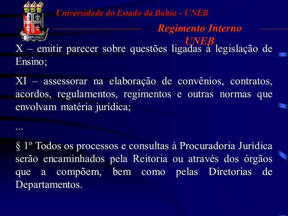 Universidade do Estado da Bahia - UNEB Regimento Interno UNEB II – representar a Universidade, defendê-la em juízo, nas causas em que figurar como aut