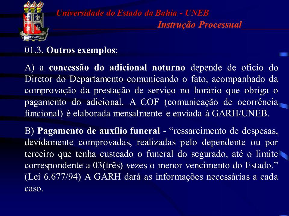 Universidade do Estado da Bahia - UNEB Instrução Processual 01.2. INSTRUÇÃO PROCESSUAL Os processos administrativos de modo geral devem estar devidame