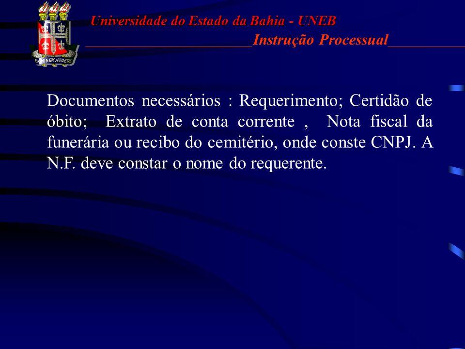 Universidade do Estado da Bahia - UNEB Instrução Processual 01.3. Outros exemplos: A) a concessão do adicional noturno depende de ofício do Diretor do