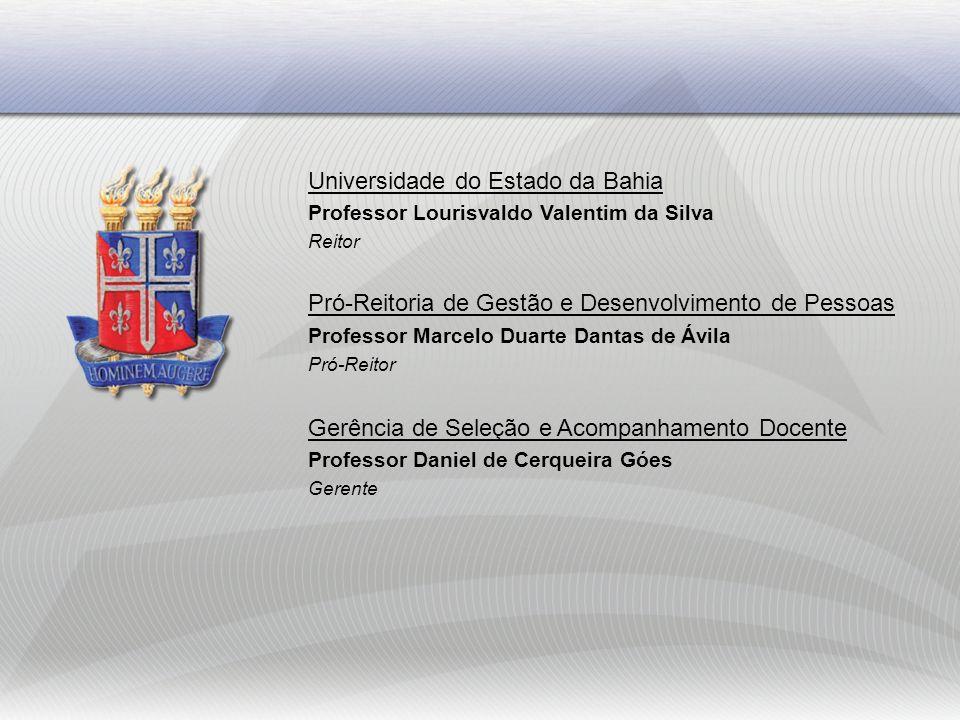 Universidade do Estado da Bahia Professor Lourisvaldo Valentim da Silva Reitor Pró-Reitoria de Gestão e Desenvolvimento de Pessoas Professor Marcelo D
