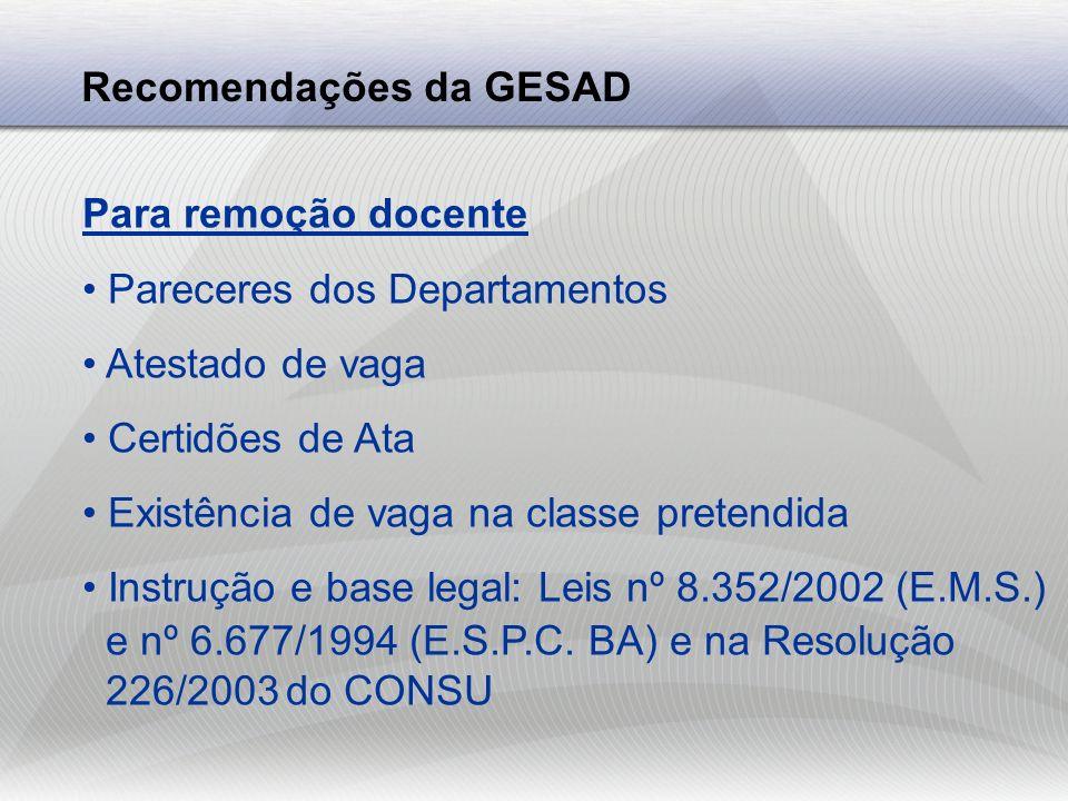Recomendações da GESAD Para remoção docente Pareceres dos Departamentos Atestado de vaga Certidões de Ata Existência de vaga na classe pretendida Inst