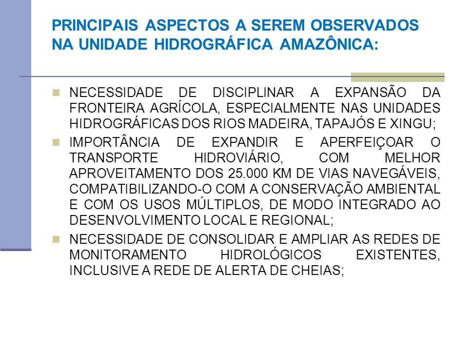 PRINCIPAIS ASPECTOS A SEREM OBSERVADOS NA UNIDADE HIDROGRÁFICA AMAZÔNICA: NECESSIDADE DE DISCIPLINAR A EXPANSÃO DA FRONTEIRA AGRÍCOLA, ESPECIALMENTE N