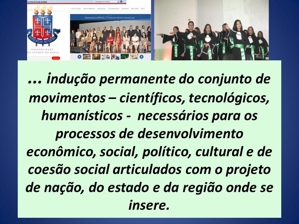 ... i ndução permanente do conjunto de movimentos – científicos, tecnológicos, humanísticos - necessários para os processos de desenvolvimento econômi
